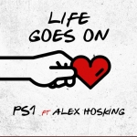 PS1 Feat. Alex Hosking_Life Goes On